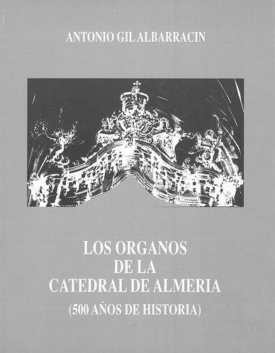 Los órganos de la catedral de Almería. 500 años de historia
