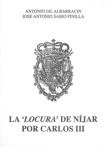 La 'locura' de Níjar por Carlos III