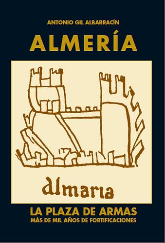 Almería. La plaza de armas: más de un milenio de fortificaciones.