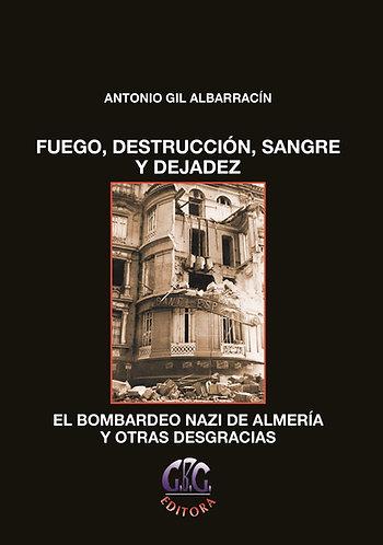 Fuego, destrucción, sangre y dejadez. El bombardeo nazi de Almería