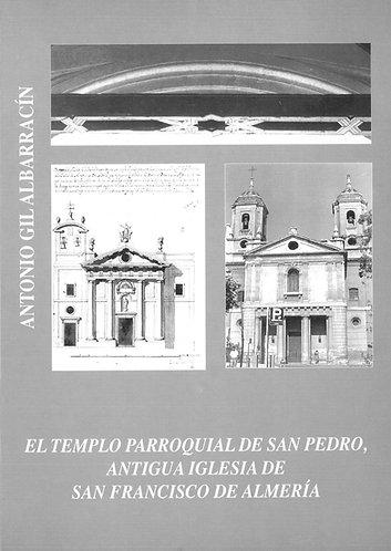 El templo parroquial de San Pedro, antigua iglesia de San Francisco de Almería