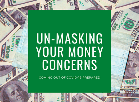 Un-Masking Your Money Concerns