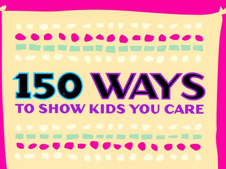 The Story Behind 150 Ways to Show Kids You Care