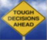 TOUGH DECISIONS AHEAD.png