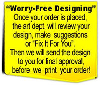 Customer sevice will review your shirt order for accuracy. The graphics team will review your   design and make adjustments or suggestions, if necessary. Then re-submit the artwork to  you for your final approval before we print anything!
