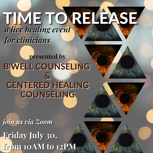Time to Release: A Live Healing Event for Clinicians