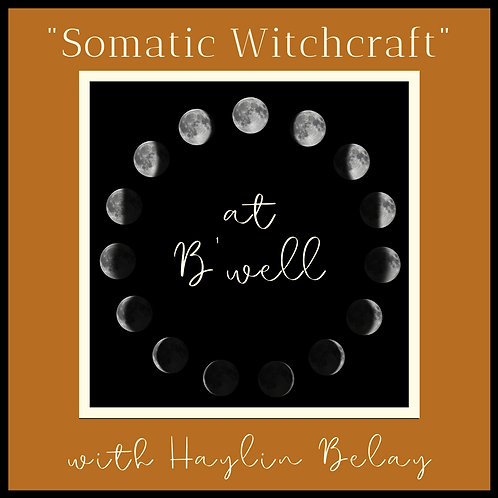 Somatic Witchcraft Workshop with Haylin Belay