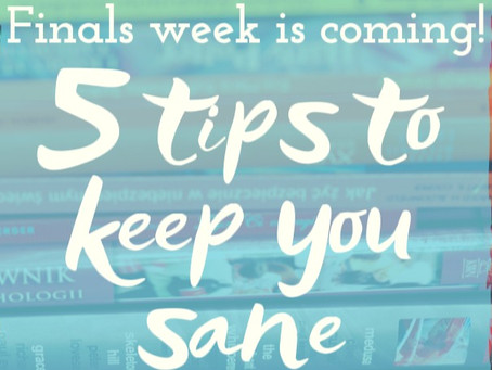 5 Tips to Keep You Sane During Finals