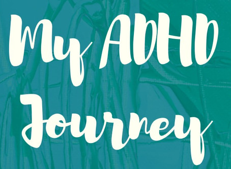 My ADHD Journey - How I Made the Conclusion.