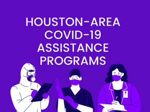 HOUSTON-AREA COVID-19 ASSISTANCE PROGRAMS