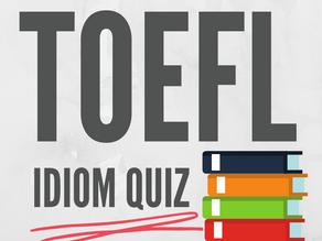 TOEFL Idiom Quiz