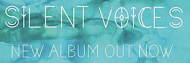 silent voices - new album out now - cent