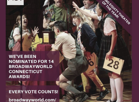 ACT of CT Nominated for Fourteen Broadway World Connecticut Awards, Voting Now Open to the Public!