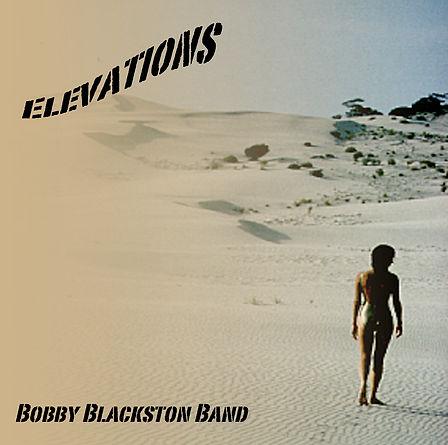 BobbyBlackstonBand_ELEVATIONS_Cvr clear.
