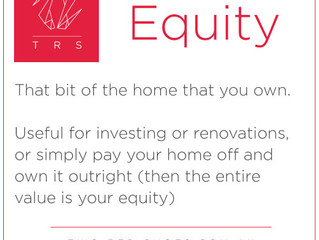 Equity...the bit of property you own!