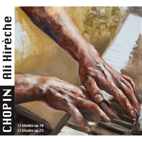 CHOPIN - Etudes pour piano op.10 & op.25 - Ali Hirèche