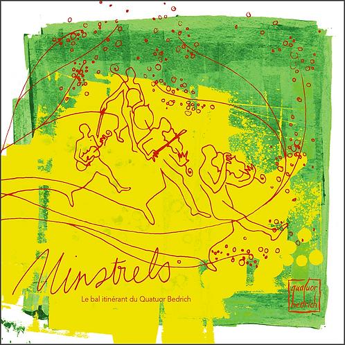 """MINSTRELS"" - Le Bal Itinérant du Quatuor Bedrich"