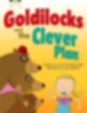 Goldilocks and the Clever Plan by Smriti Prasadam-Halls and Andy Rowland