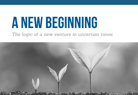 A new beginning: The logic of a new venture in uncertain times
