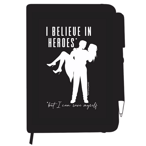 """Believe in Heroes but Save Myself"" notebook & pen"