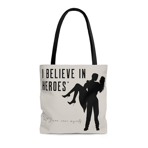 """Believe In Heroes But Save Myself"" Tote Bag"