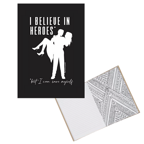 """Believe in Heroes but Save Myself""Color & Doodle Notebook"