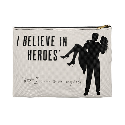 """Believe in Heroes but Save Myself"" Accessory Pouch (2 sizes)"