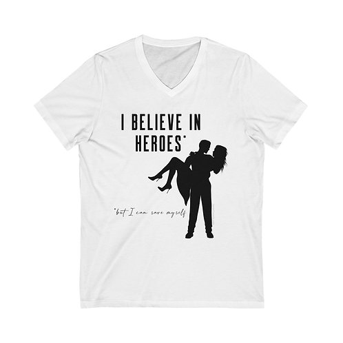 """Believe in Heroes But Save Myself"" T-shirt (white)"