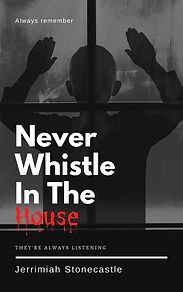 Never Whistle In The House.jpg
