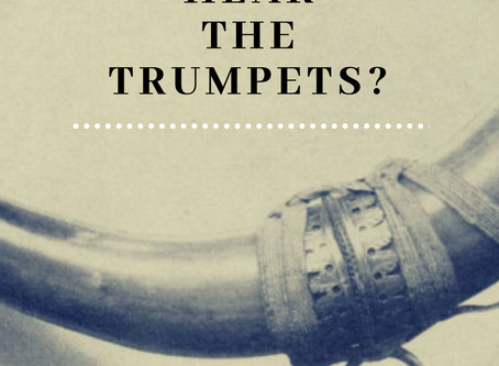 Can You Hear the Trumpets?