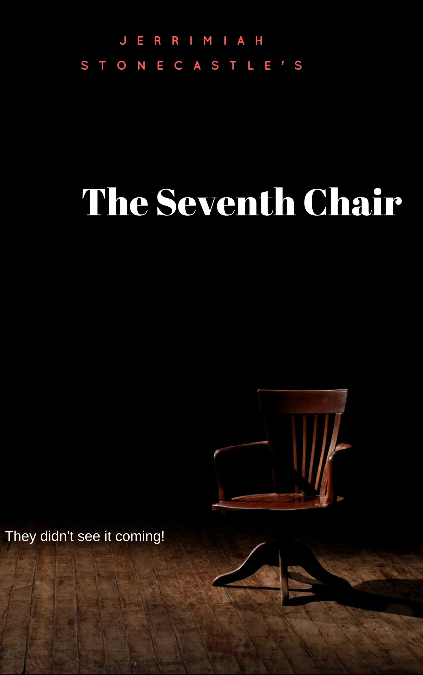 The 7th chair final