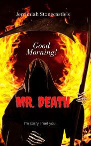 Good Morning Mr. Death new.jpg