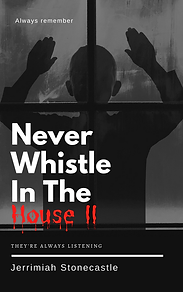 Never Whistle In The House II.png