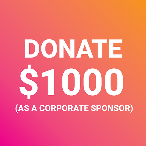 Donate $1000 as a corporate sponsor