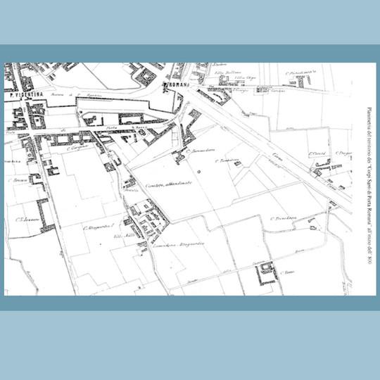 Planimetria dei 'Corpi Santi di Porta Romana'