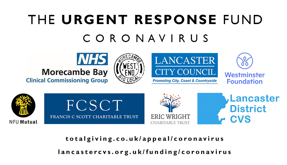 The Urgent Response Fund Coronavirus. Graphic shows logos for: NHS Morecambe Bay CCG, Morecambe Big Local; Lancaster City Council, Westminster Foundation, NFU Mutual, Francis C Scott Charitable Trust, Eric Wright Charitable Trust and Lancaster District CVS