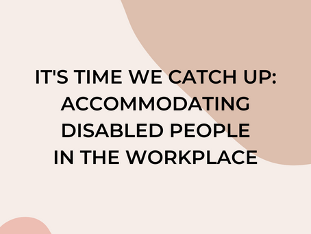It's Time for the Workplace to Change and Accommodate Disabilities