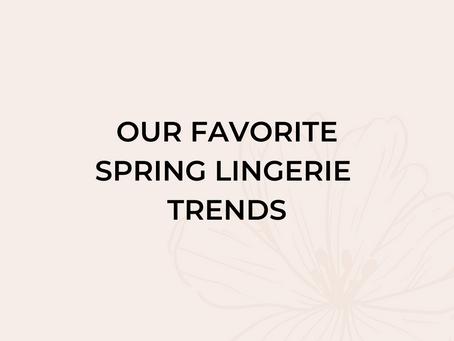 Our Favorite Spring Lingerie Trends