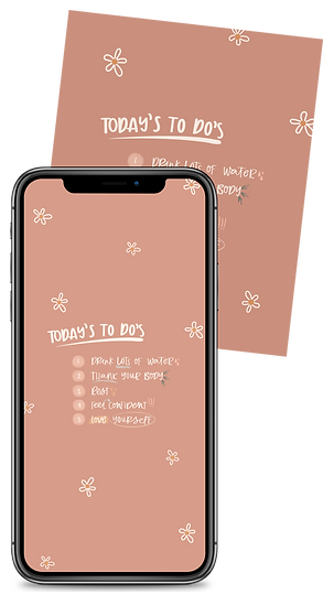 image of a phone and background that reads: Today's to do's 1. Drink lots of winter 2. Thank your body 3. Rest 4. Feel confident 5. Love yourself