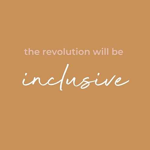 the revolution will be inclusive