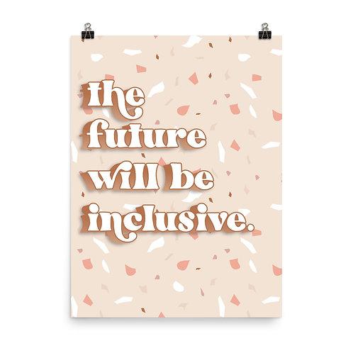 The Future Will Be Inclusive Poster