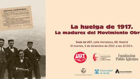 """Inauguración de la exposición """"La Huelga de 1917. La madurez del movimiento obrero"""""""