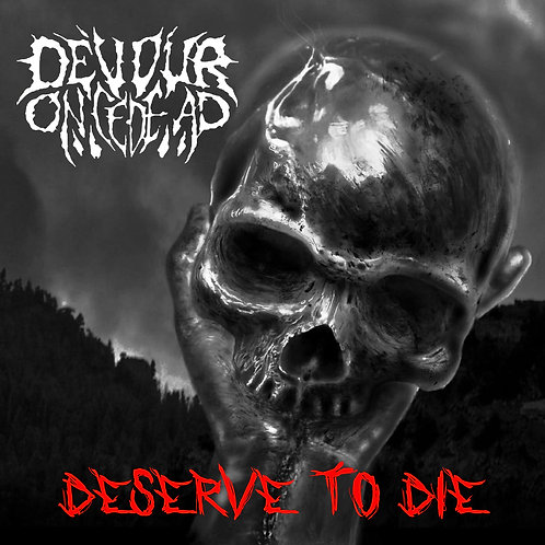 Deserve to Die (Physical CD)