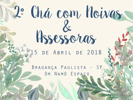 15/04/18 - 2o Chá com Noivas e Assessoras (Espaço On Namo).