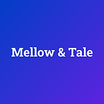 MELLOW & TALE