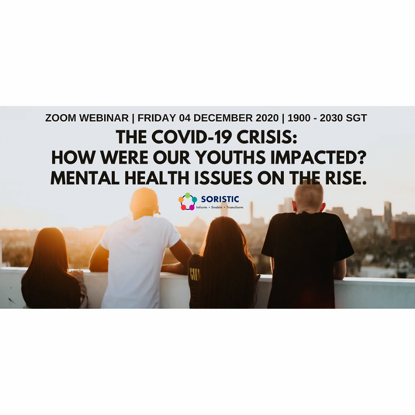 The Covid-19 Crisis: How were our youths impacted? Mental health issues on the rise