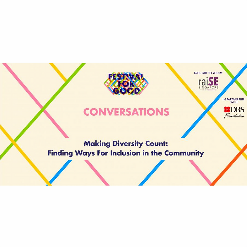 FestivalForGood Conversation 9: Making Diversity Count: Finding Ways For Inclusion in the Community