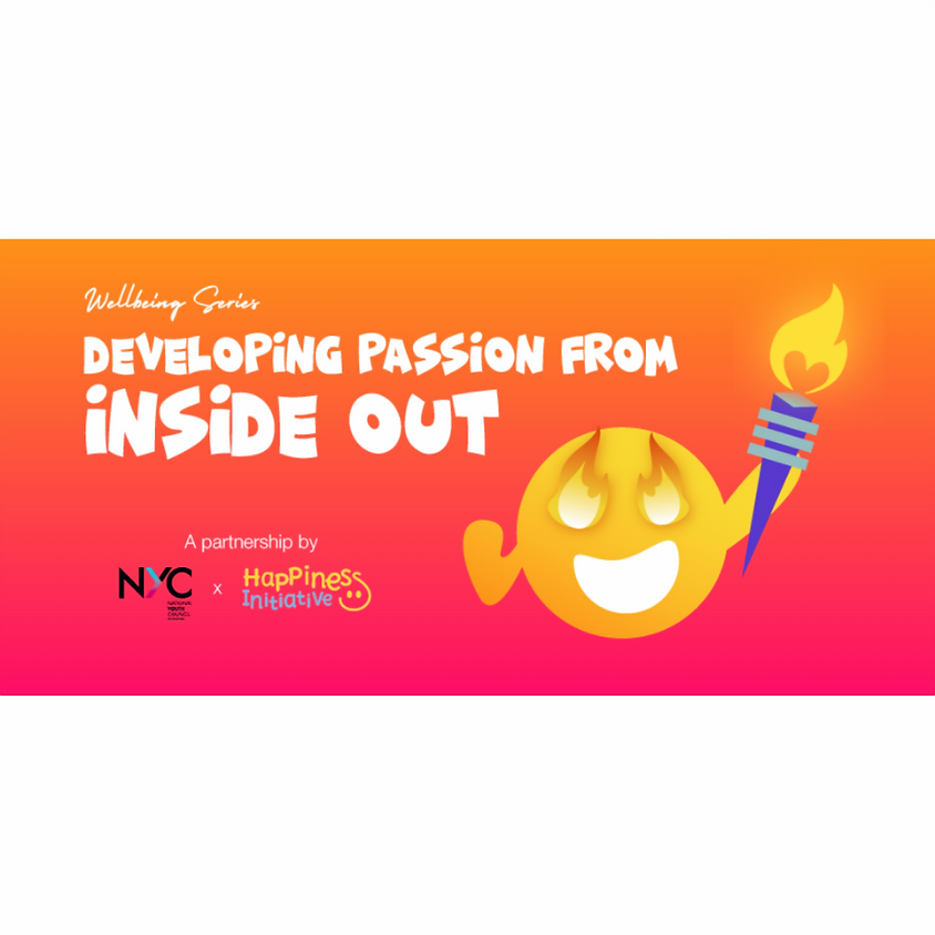Well-being Series: Developing Passion From Inside Out by NYC x Happiness Initiative