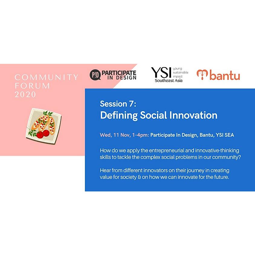 Community Forum Session 7: Defining Social Innovation