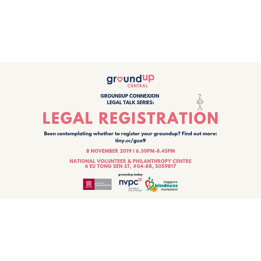 Groundup ConneXion Legal Talk Series: Legal Registration